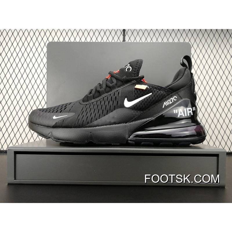 "Off-White X Nike Air Max 270 ""Black"" New Year Deals ..."